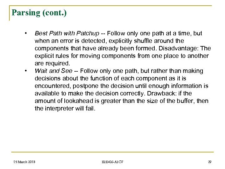 Parsing (cont. ) • • Best Path with Patchup -- Follow only one path