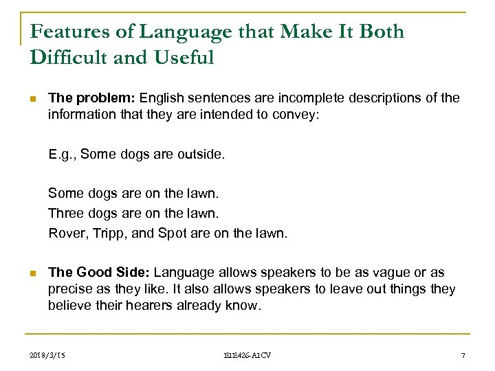 Features of Language that Make It Both Difficult and Useful n The problem: English