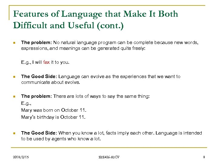 Features of Language that Make It Both Difficult and Useful (cont. ) n The