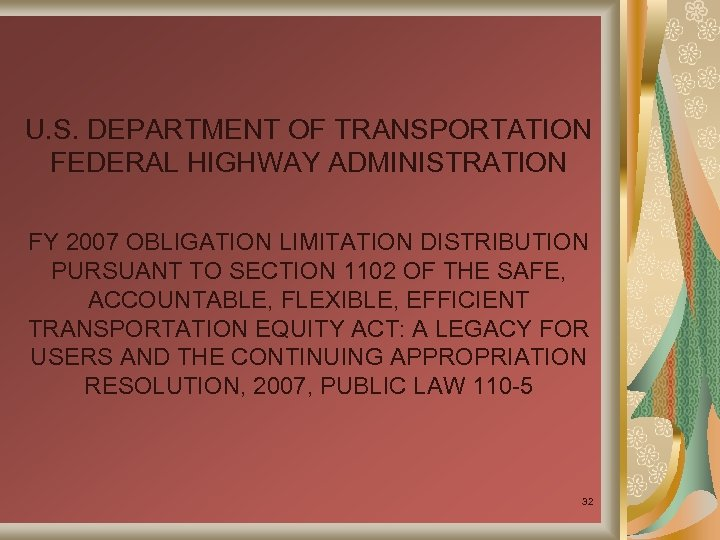 U. S. DEPARTMENT OF TRANSPORTATION FEDERAL HIGHWAY ADMINISTRATION FY 2007 OBLIGATION LIMITATION DISTRIBUTION PURSUANT