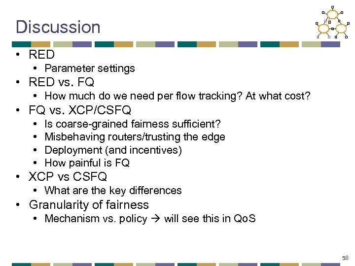 Discussion • RED • Parameter settings • RED vs. FQ • How much do