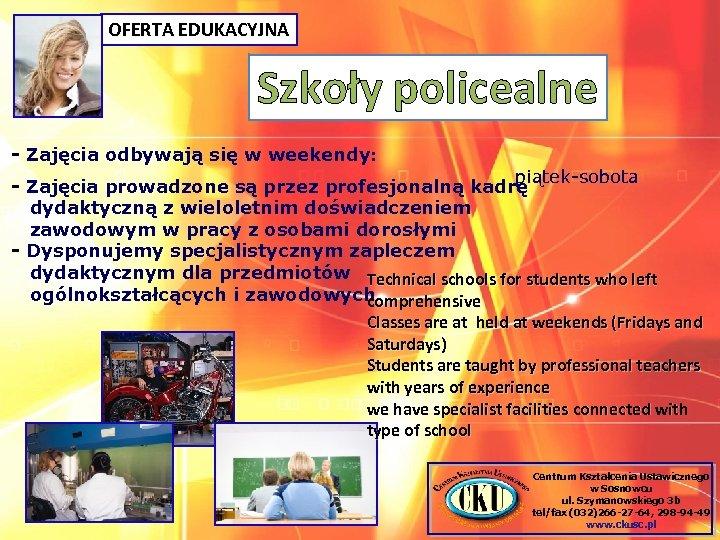 OFERTA EDUKACYJNA Szkoły policealne - Zajęcia odbywają się w weekendy: piątek-sobota - Zajęcia prowadzone