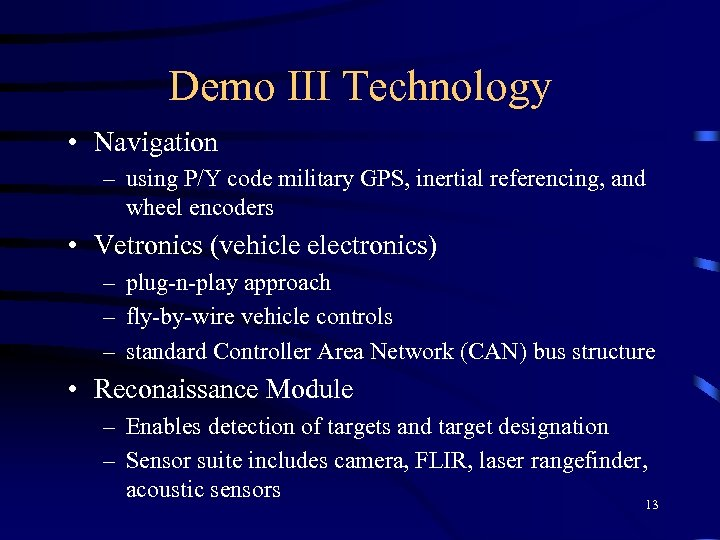 Demo III Technology • Navigation – using P/Y code military GPS, inertial referencing, and