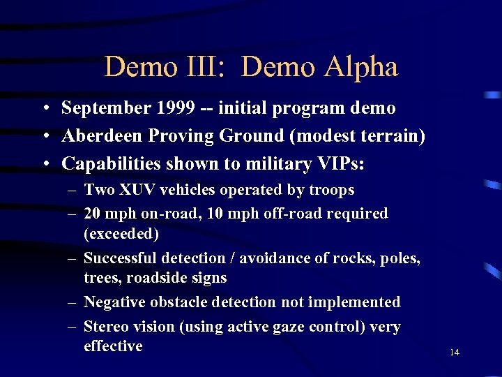 Demo III: Demo Alpha • September 1999 -- initial program demo • Aberdeen Proving
