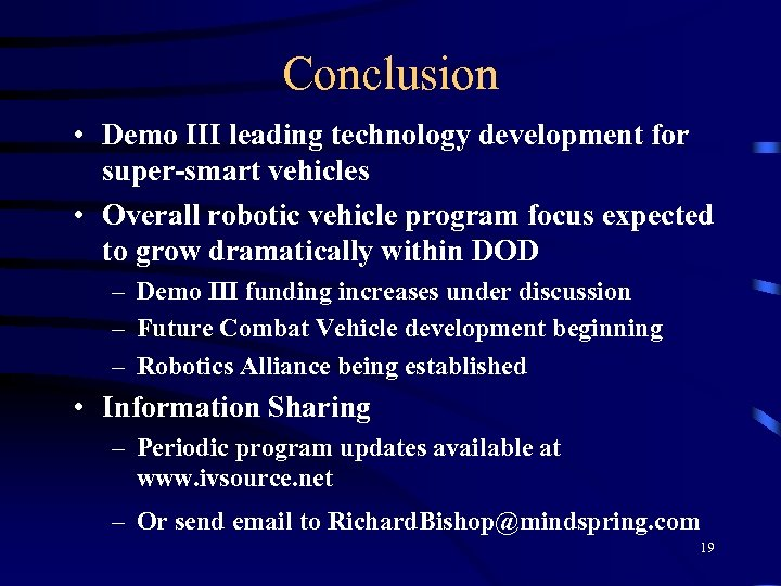 Conclusion • Demo III leading technology development for super-smart vehicles • Overall robotic vehicle