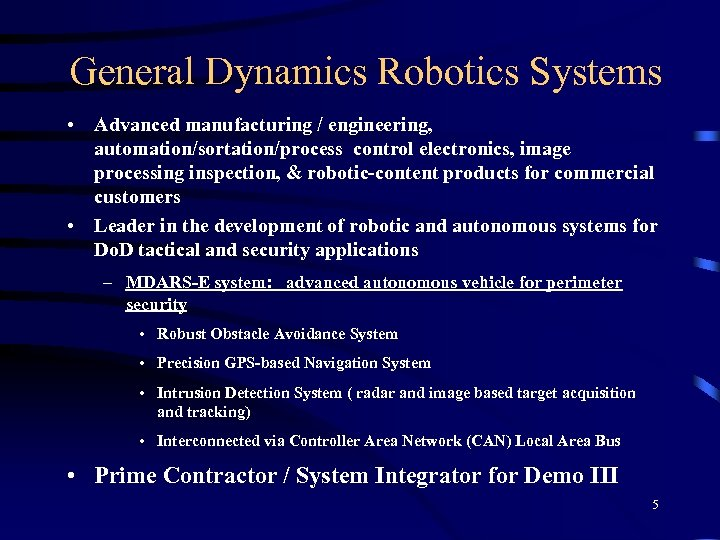 General Dynamics Robotics Systems • Advanced manufacturing / engineering, automation/sortation/process control electronics, image processing