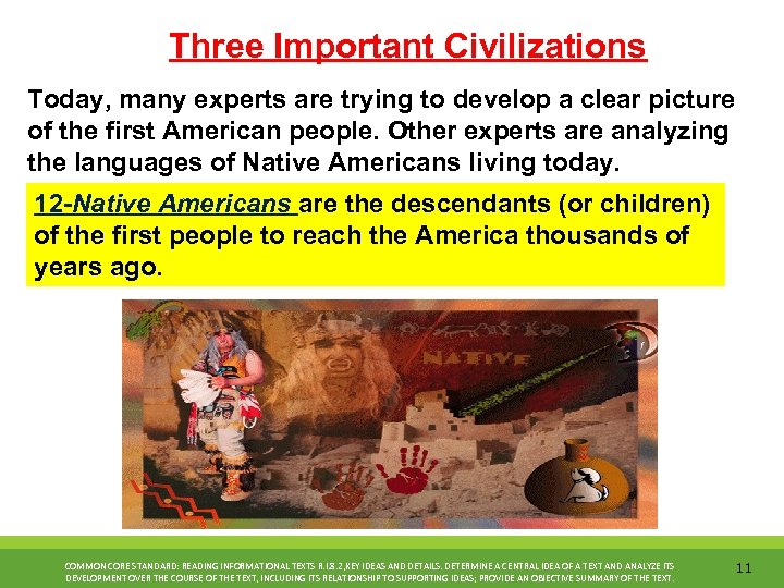 Three Important Civilizations Today, many experts are trying to develop a clear picture of