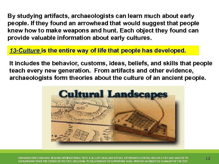 By studying artifacts, archaeologists can learn much about early people. If they found an