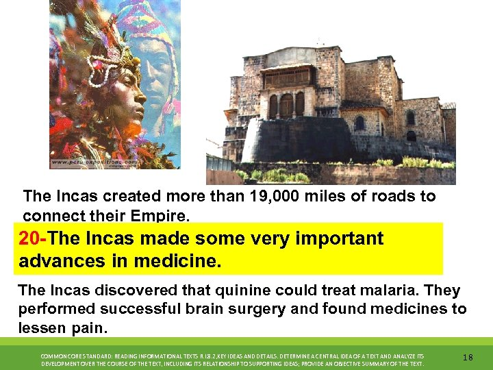 The Incas created more than 19, 000 miles of roads to connect their Empire.