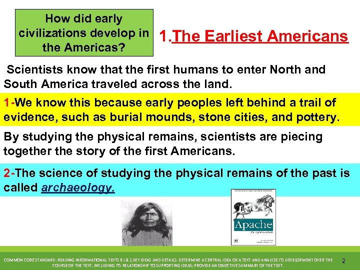 How did early civilizations develop in the Americas? 1. The Earliest Americans Scientists know