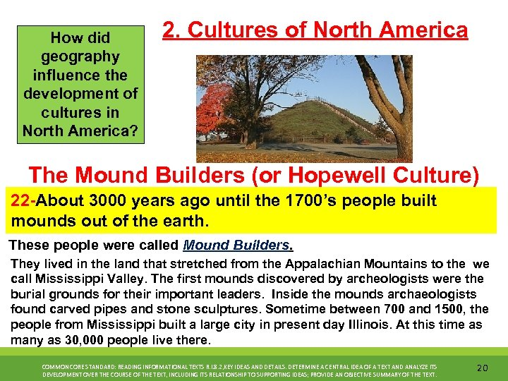 How did geography influence the development of cultures in North America? 2. Cultures of