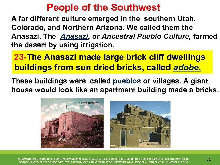 People of the Southwest A far different culture emerged in the southern Utah, Colorado,