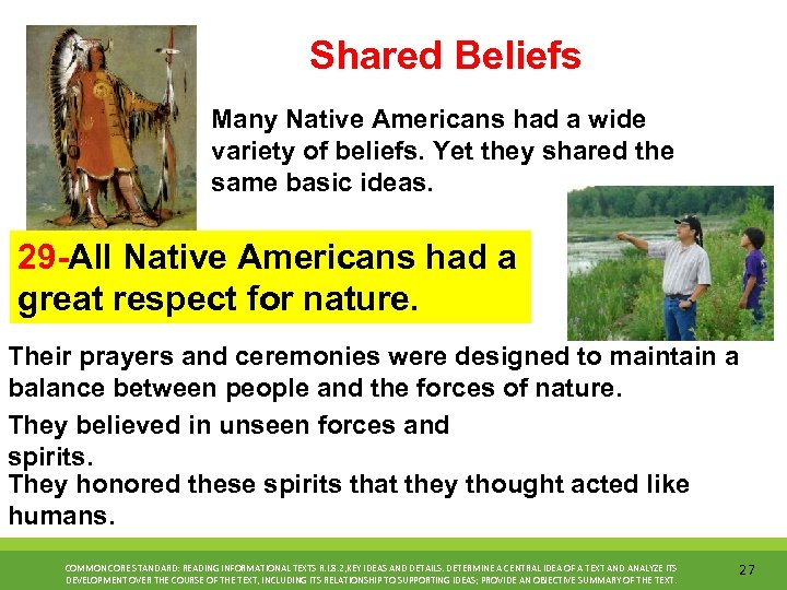 Shared Beliefs Many Native Americans had a wide variety of beliefs. Yet they shared