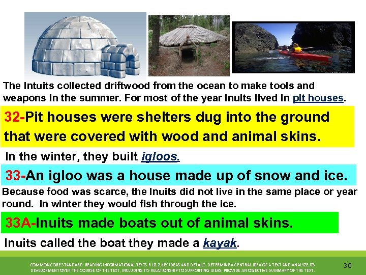 The Intuits collected driftwood from the ocean to make tools and weapons in the