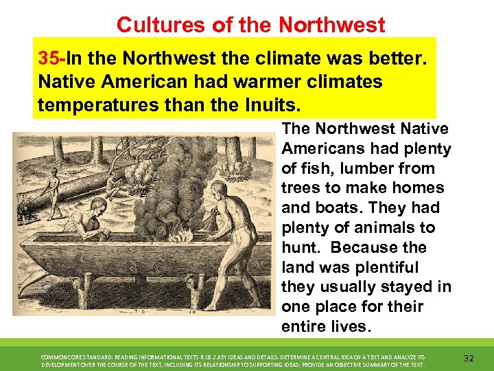 Cultures of the Northwest 35 -In the Northwest the climate was better. Native American