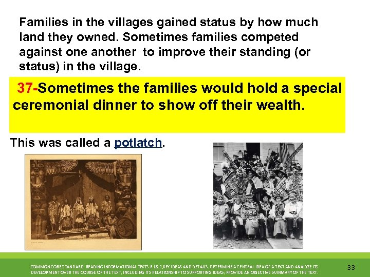 Families in the villages gained status by how much land they owned. Sometimes families