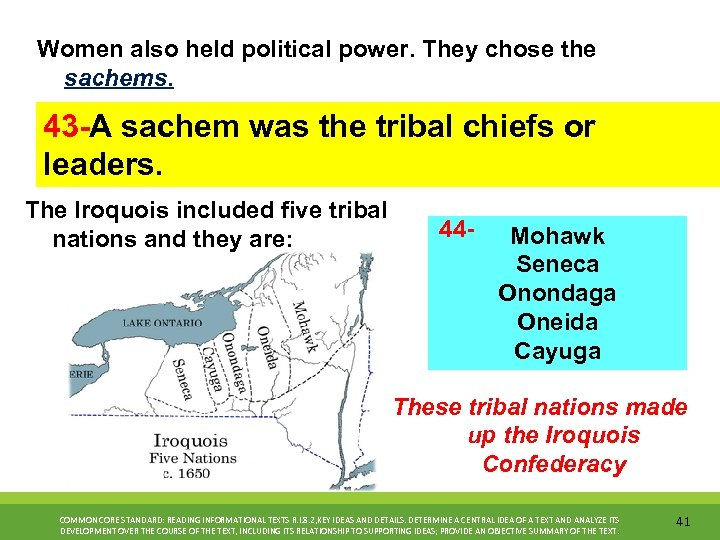 Women also held political power. They chose the sachems. 43 -A sachem was the