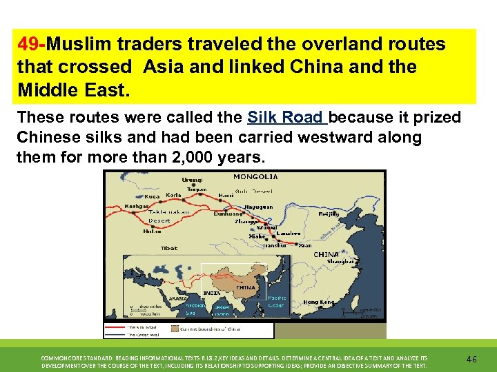 49 -Muslim traders traveled the overland routes that crossed Asia and linked China and