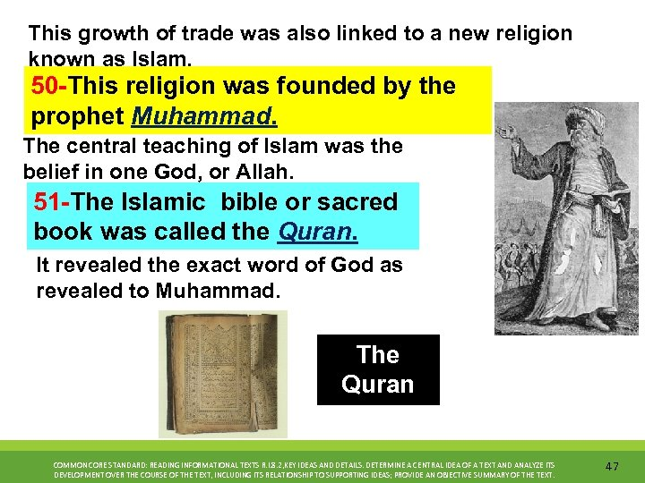 This growth of trade was also linked to a new religion known as Islam.