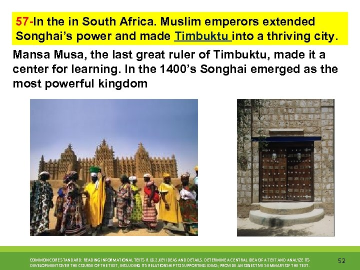 57 -In the in South Africa. Muslim emperors extended Songhai's power and made Timbuktu