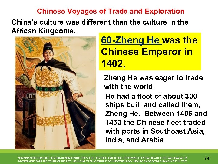 Chinese Voyages of Trade and Exploration China's culture was different than the culture in