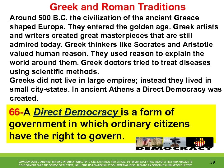 Greek and Roman Traditions Around 500 B. C. the civilization of the ancient Greece