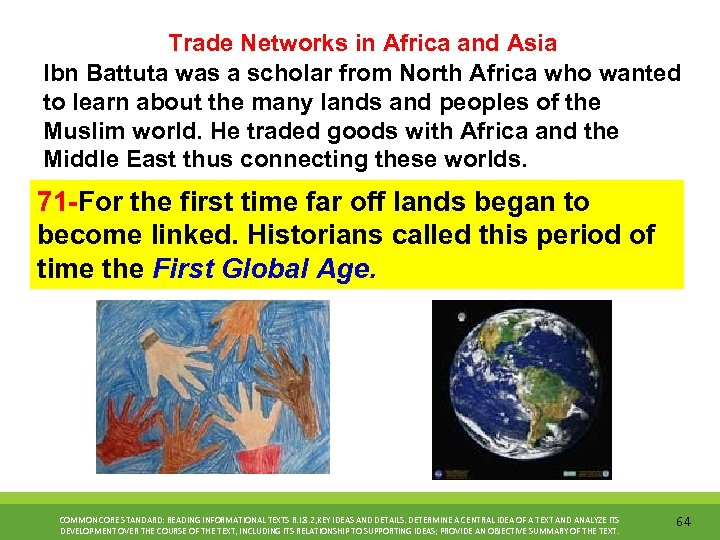 Trade Networks in Africa and Asia Ibn Battuta was a scholar from North Africa