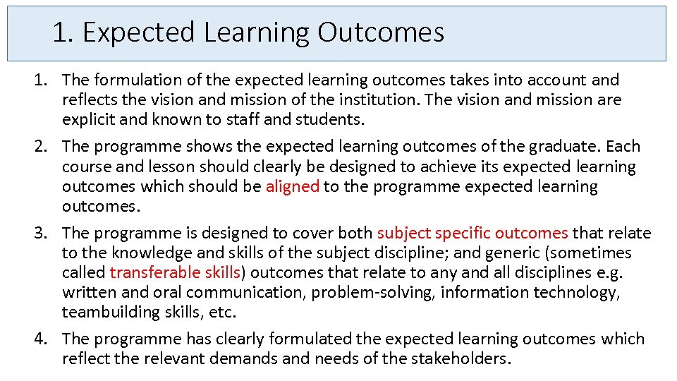 1. Expected Learning Outcomes 1. The formulation of the expected learning outcomes takes into