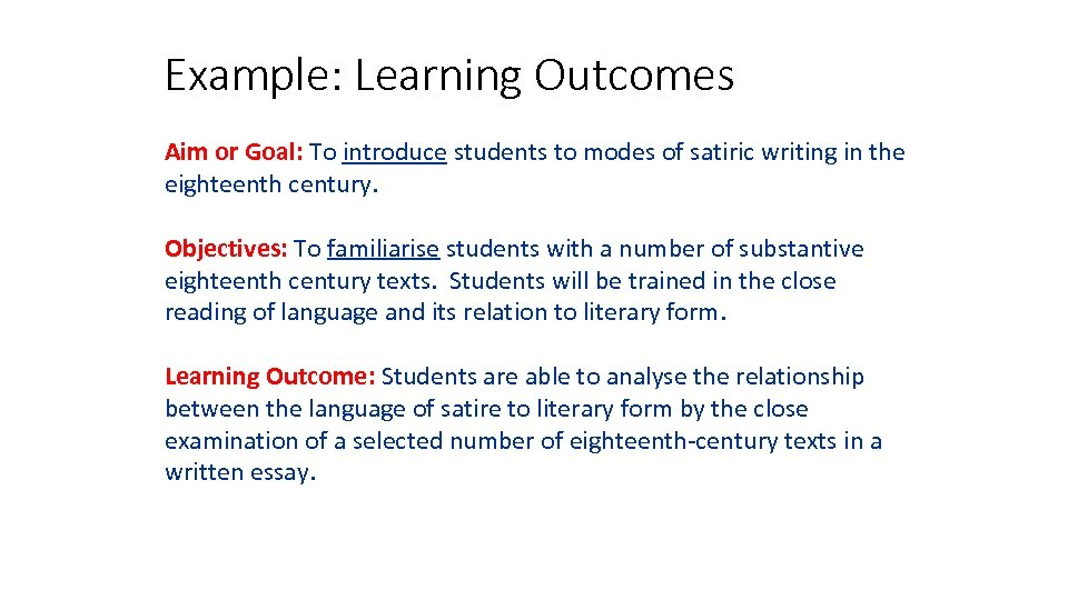Example: Learning Outcomes Aim or Goal: To introduce students to modes of satiric writing