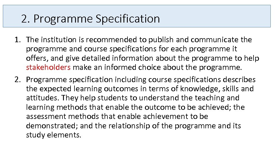 2. Programme Specification 1. The institution is recommended to publish and communicate the programme