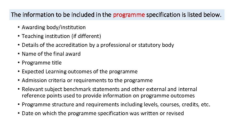 The information to be included in the programme specification is listed below. Awarding body/institution