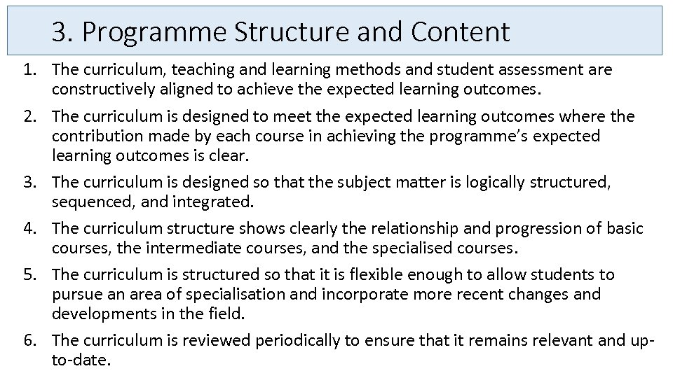 3. Programme Structure and Content 1. The curriculum, teaching and learning methods and student