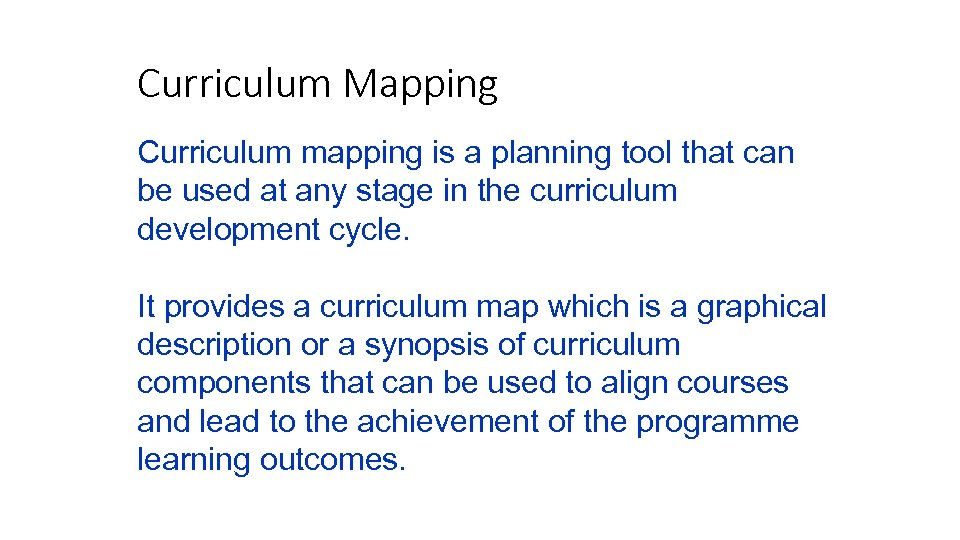Curriculum Mapping Curriculum mapping is a planning tool that can be used at any