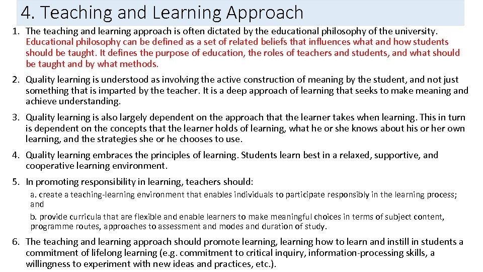 4. Teaching and Learning Approach 1. The teaching and learning approach is often dictated