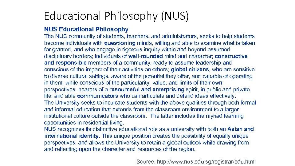 Educational Philosophy (NUS) NUS Educational Philosophy The NUS community of students, teachers, and administrators,