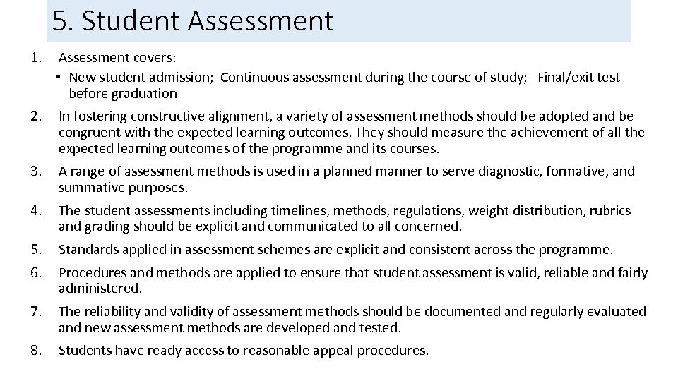 5. Student Assessment 1. Assessment covers: • New student admission; Continuous assessment during the