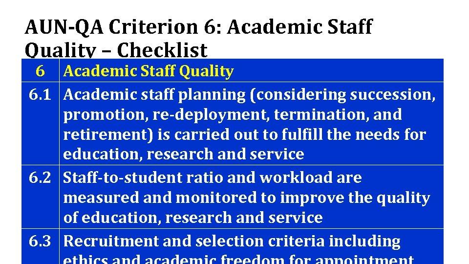 AUN-QA Criterion 6: Academic Staff Quality – Checklist 6 Academic Staff Quality 6. 1