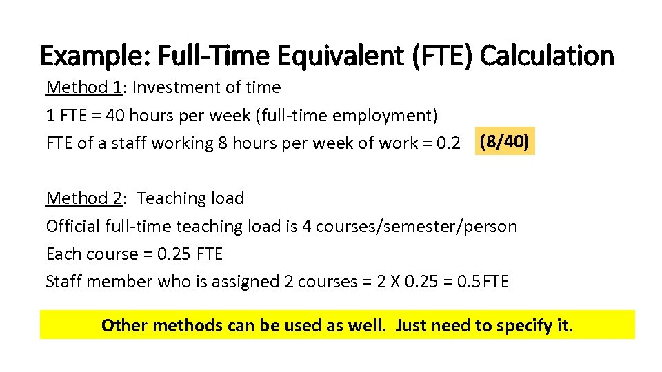 Example: Full-Time Equivalent (FTE) Calculation Method 1: Investment of time 1 FTE = 40