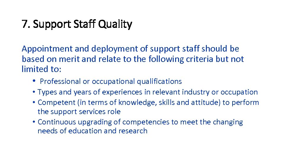 7. Support Staff Quality Appointment and deployment of support staff should be based on