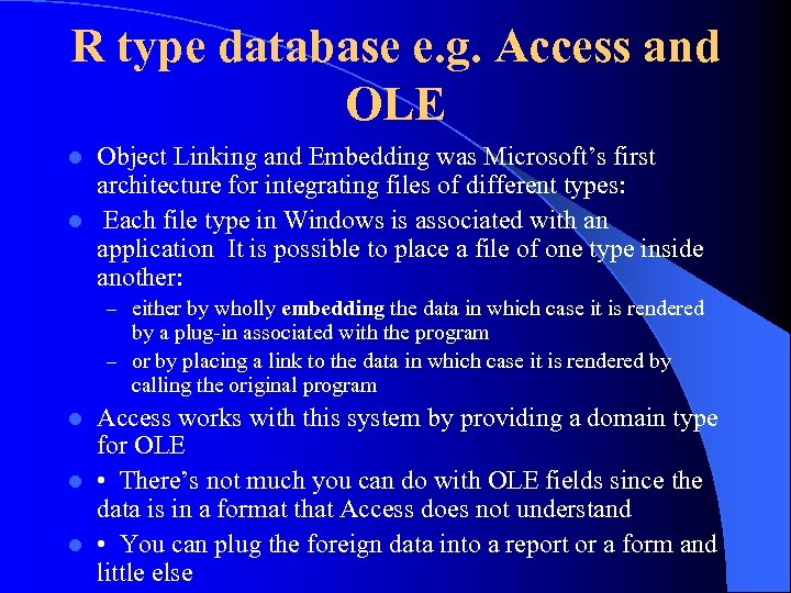 R type database e. g. Access and OLE Object Linking and Embedding was Microsoft's