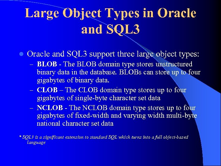 Large Object Types in Oracle and SQL 3 l Oracle and SQL 3 support