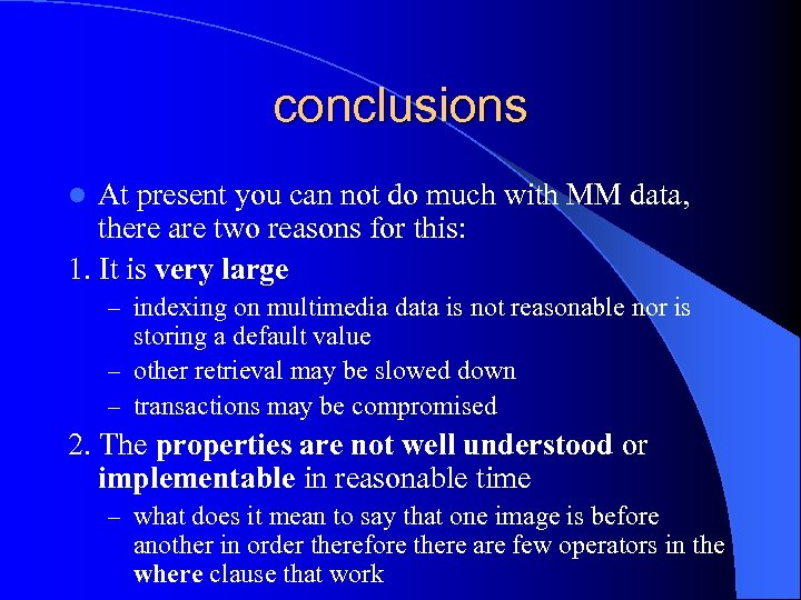 conclusions At present you can not do much with MM data, there are two