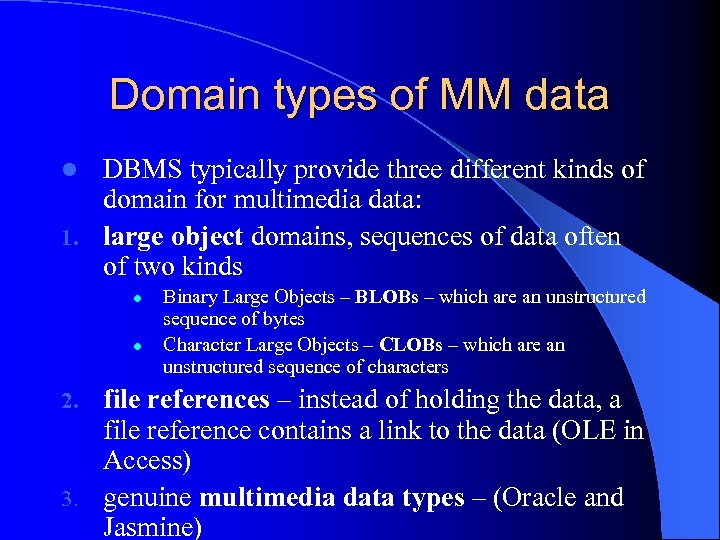 Domain types of MM data DBMS typically provide three different kinds of domain for