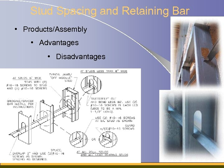 Stud Spacing and Retaining Bar • Products/Assembly • Advantages • Disadvantages