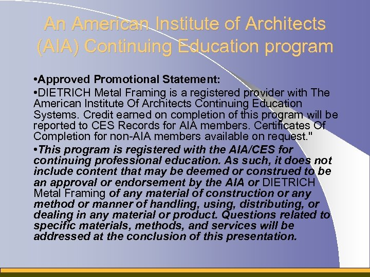 An American Institute of Architects (AIA) Continuing Education program • Approved Promotional Statement: •