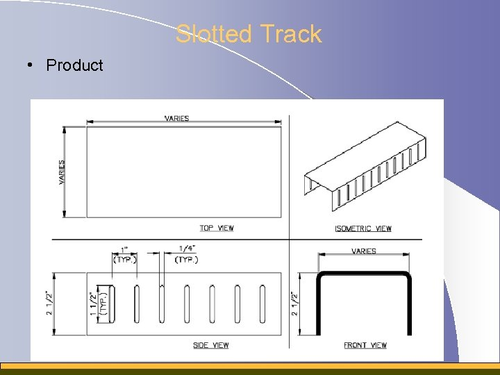 Slotted Track • Product