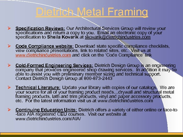Dietrich Metal Framing Ø Specification Reviews: Our Architectural Services Group will review your specifications