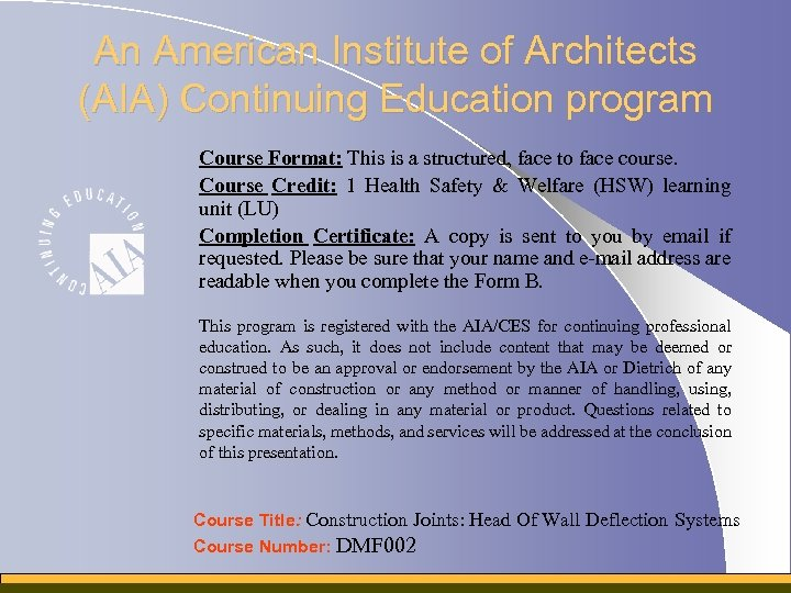 An American Institute of Architects (AIA) Continuing Education program Course Format: This is a
