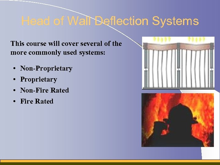 Head of Wall Deflection Systems This course will cover several of the more commonly