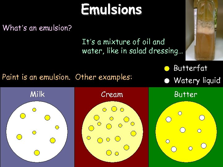 Emulsions 3/17/2018 What's an emulsion? It's a mixture of oil and water, like in